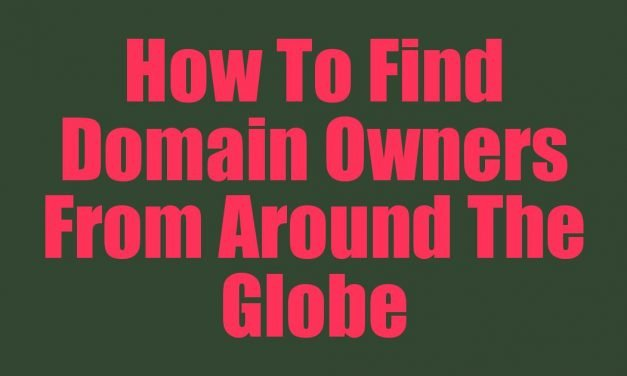 How To Find Domain Owners From Around The Globe