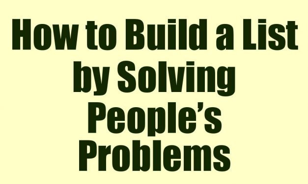 How to Build a List by Solving People's Problems