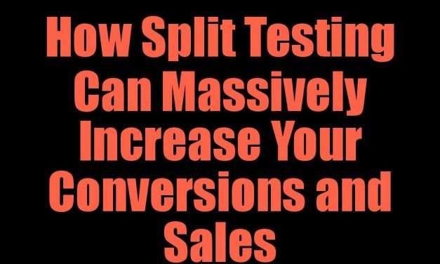 How Split Testing Can Massively Increase Your Conversions and Sales