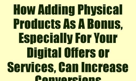 How Adding Physical Products As A Bonus, Especially For Your Digital Offers or Services, Can Increase Conversions
