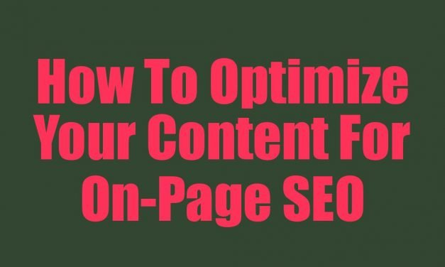 How To Optimize Your Content For On-Page SEO