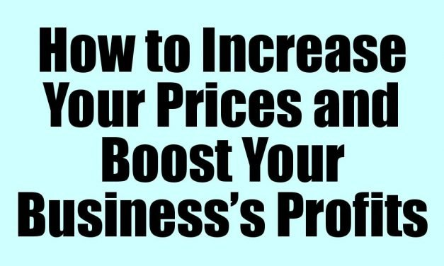 How to Increase Your Prices and Boost Your Business's Profits
